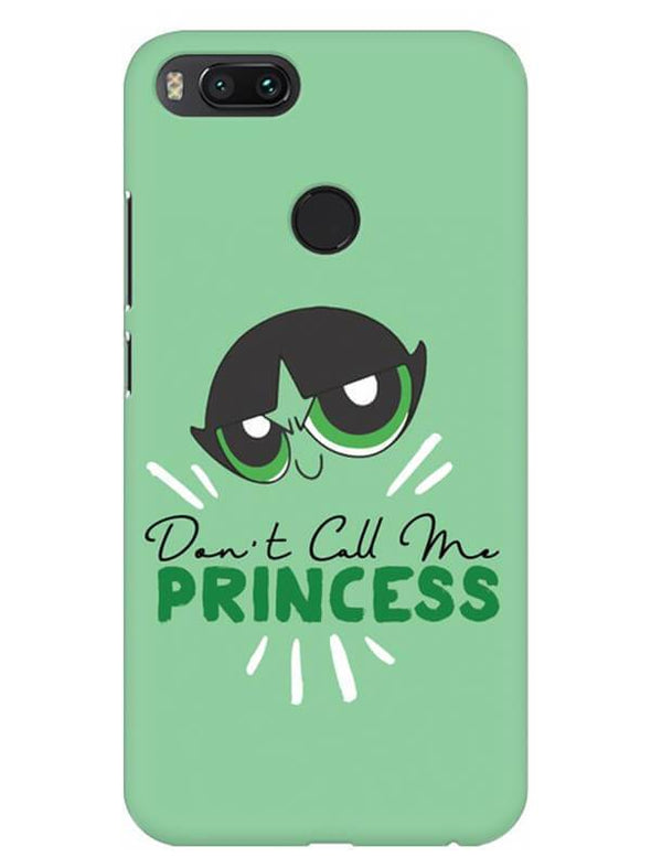 Don't Call Me Princess Mobile Cover for Xiaomi Mi A1