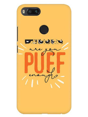 Are You Puff Enough Mobile Cover for Xiaomi Mi A1
