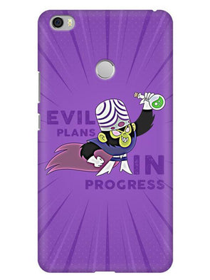 Evil Plan Mojojojo Mobile Cover for Xiaomi Mi Max