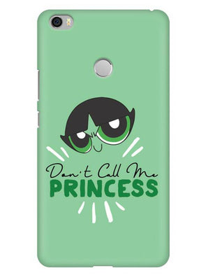 Don't Call Me Princess Mobile Cover for Xiaomi Mi Max