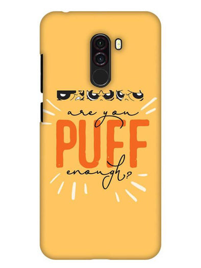 Are You Puff Enough Mobile Cover for Xiaomi POCO F1