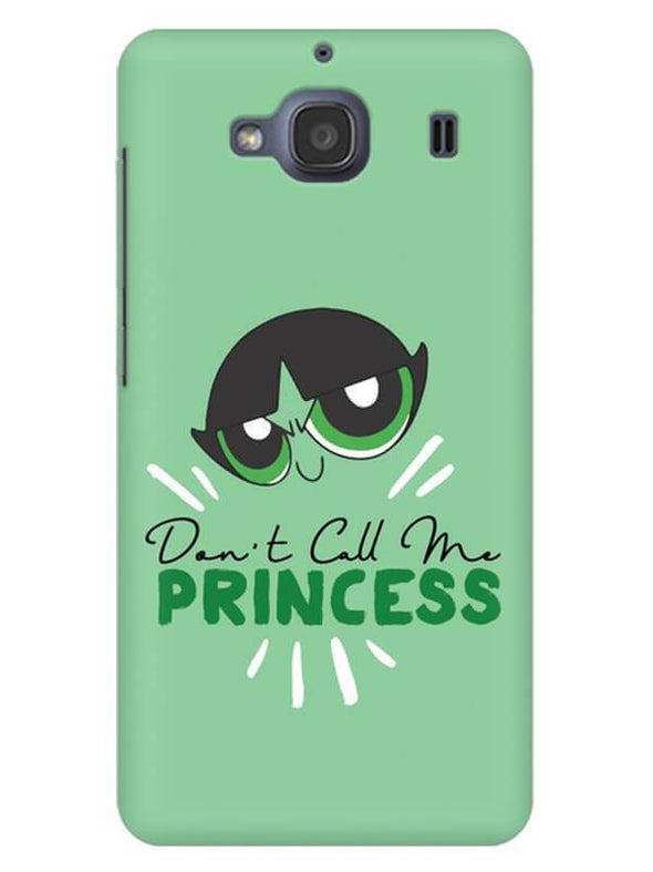 Don't Call Me Princess Mobile Cover for Xiaomi Redmi 2s