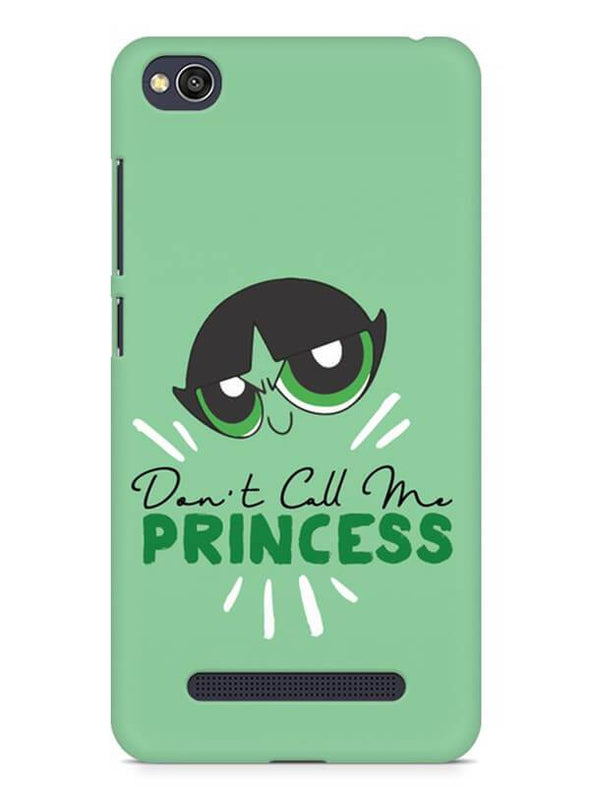 Don't Call Me Princess Mobile Cover for Xiaomi Redmi 4a