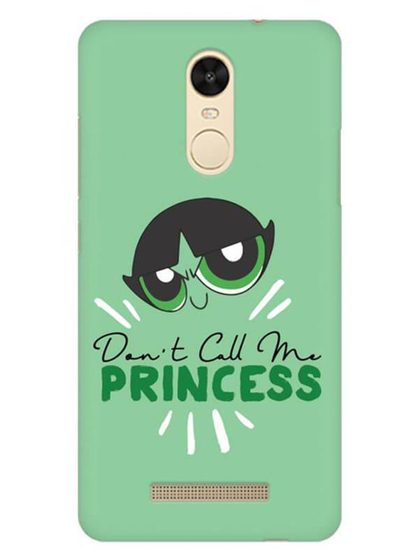 Don't Call Me Princess Mobile Cover for Xiaomi Redmi Note 3
