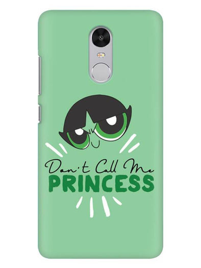 Don't Call Me Princess Mobile Cover for Xiaomi Redmi Note 4