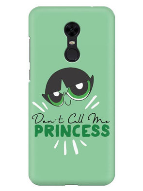 Don't Call Me Princess Mobile Cover for Xiaomi Redmi Note 5
