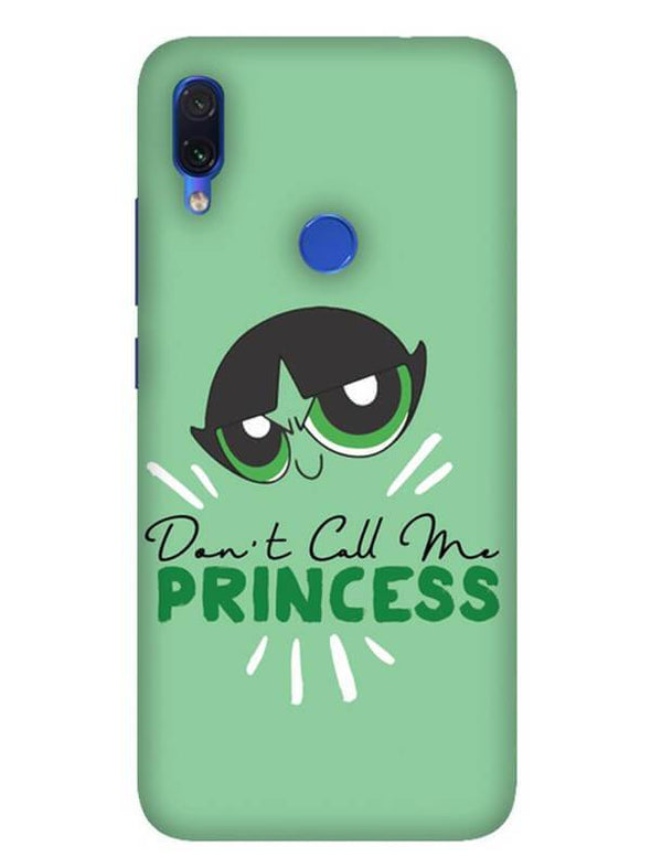 Don't Call Me Princess Mobile Cover for Xiaomi Redmi Note 7