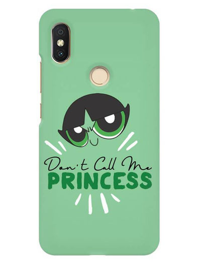 Don't Call Me Princess Mobile Cover for Xiaomi Redmi Y2