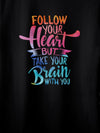 follow your heart black t-shirts