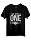 Two words one finger T-Shirts