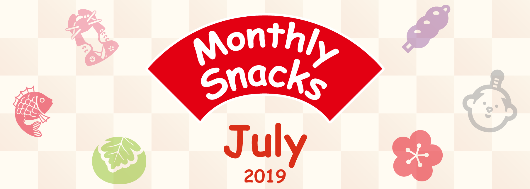 Monthly Snacks July 2019