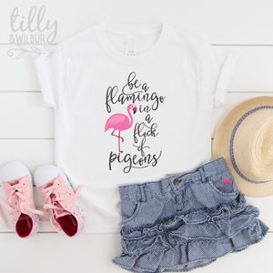 Be A Flamingo In A Flock Of Pigeons T-Shirt