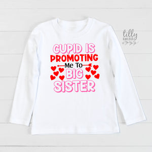 Cupid Is Promoting Me To Big Sister T-Shirt