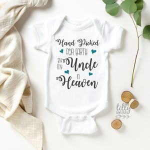 Handpicked For Earth By My Uncle In Heaven Baby Bodysuit