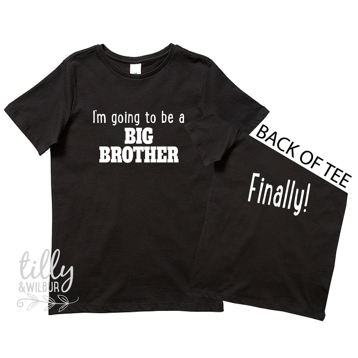 Big Brother T-Shirt, I'm Going To Be A Big Brother Finally! Front And Back Print, Sibling Shirt, Pregnancy Announcement, brother Reveal