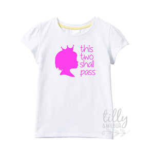 Two Birthday T-Shirt, 2nd Birthday Gift, This Two Shall Pass, Terrible Twos TShirt For Girls, Birthday Princess, Funny Clothing, G-W-SS-T