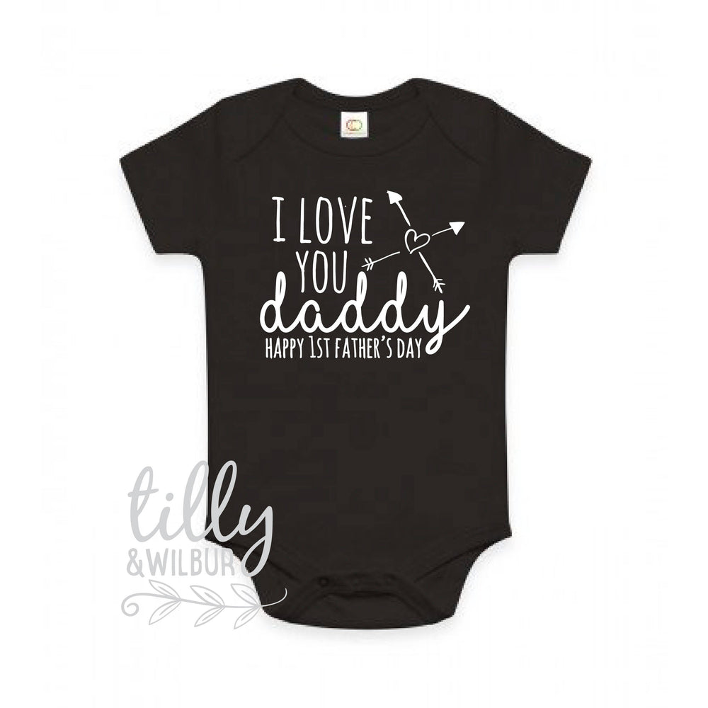 I Love You Daddy Happy 1st Father's Day