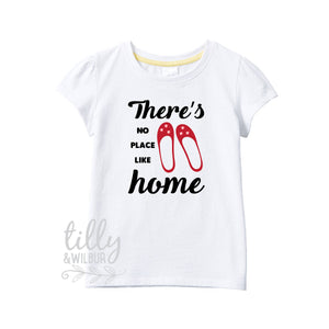 There's No Place Like Home Girls T-Shirt, Wizard Of Oz Shirt, Dorothy Clothing, Ruby Slippers With Rhinestones, Movie Quotes, G-W-SS-T