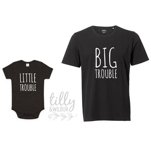 Big Trouble Little Trouble, Father Son Matching Shirts