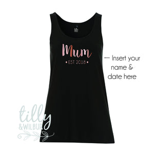 Mum Est 2018, Personalised With Your Own Date, Mother's Day Singlet, 1st Mothers Day, First Mother's Day Gift, Fair Trade Organic Cotton