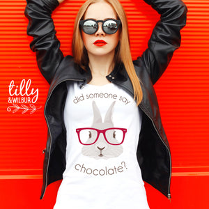 Easter T-Shirt For Women, Did Someone Say Chocolate, Easter Bunny Shirt, Easter Egg Hunt, Easter Gift, Chocolate Lover Easter T-Shirt