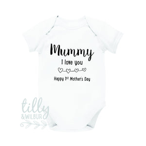 Mummy I Love You Happy 1st Mother's Day, Mother's Day Baby Bodysuit, First Mother's Day Outfit, Happy 1st Mothers Day, Baby Gift For Mummy