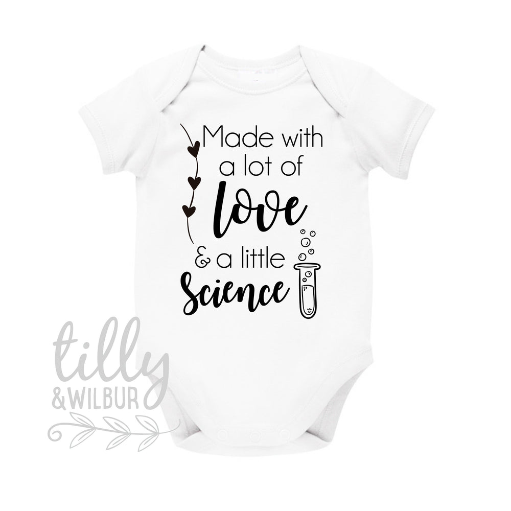 Made With A Lot Of Love And A Little Science Baby Bodysuit
