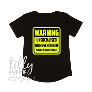 Warning Unsocialised Homeschooler Interact At Your Own Risk, Homeschooler T-Shirt, Home School Shirt, Homeschool Uniform, Homeschool Gift