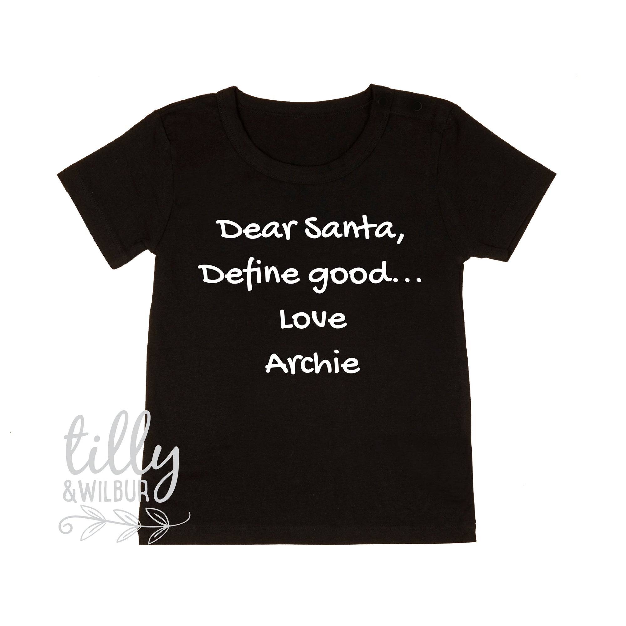 Dear Santa, Define Good... Love... Personalised Christmas T-Shirt, Personalised Shirt With Child's Name, Xmas Gift, Funny Christmas T-Shirt