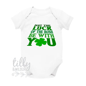 May The Luck Of The Irish Be With You Baby Bodysuit, St Patrick's Day Baby Outfit, Happy St Paddy's Day, Ireland, Celtic, St Patrick, Paddy