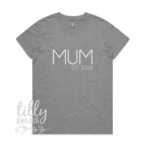 Mum Est 2019 Mother's Day T-Shirt, Personalised Mother's Day Gift, Mother's Day T-Shirt, 1st Mothers Day, First Mother's Day Gift, Mum Gift