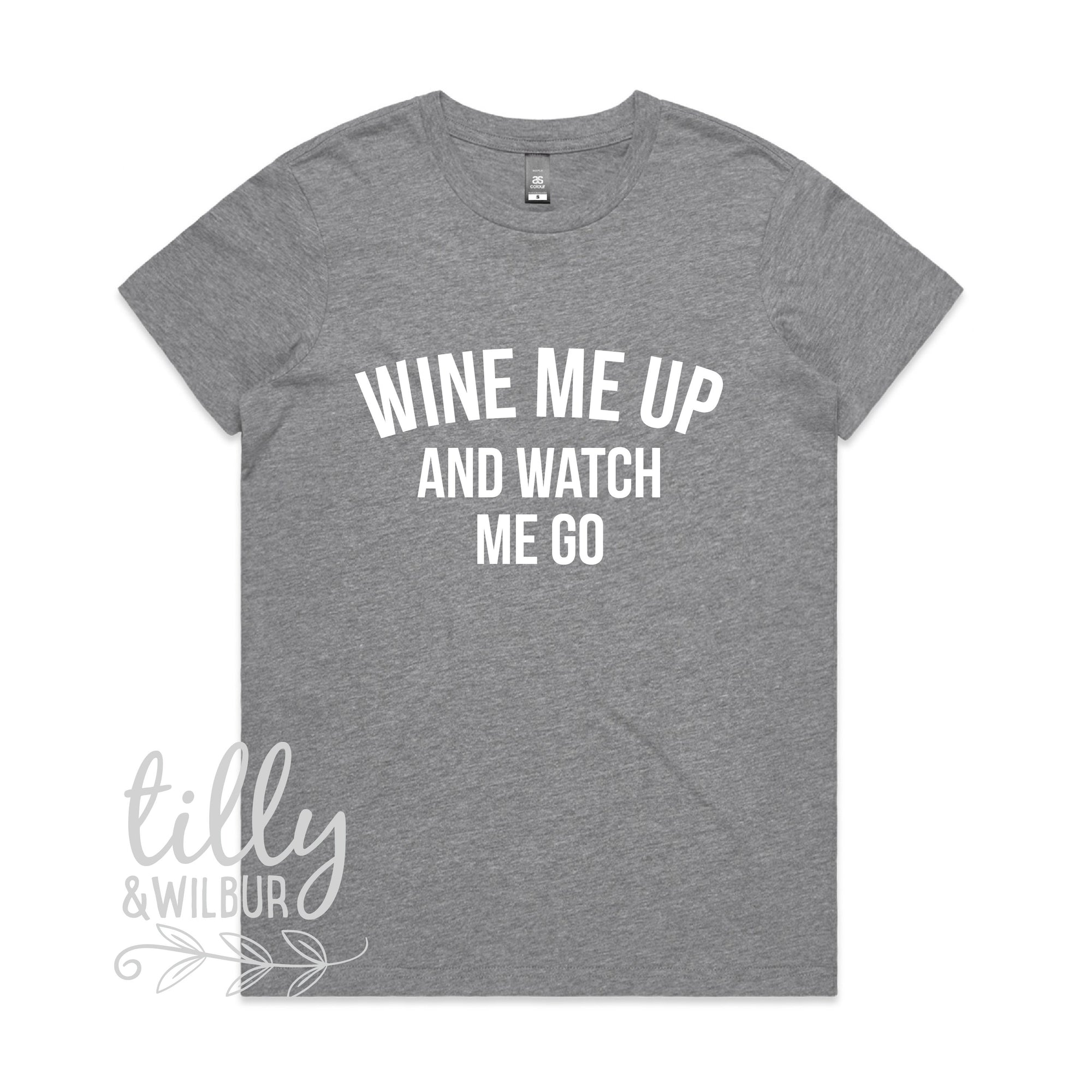 Wine Me Up And Watch Me Go Women's T-Shirt, Wine T-Shirt, Mother's Day Gift, Wine Lover, Gift For Her, Female Birthday, Wine Shirt Gift