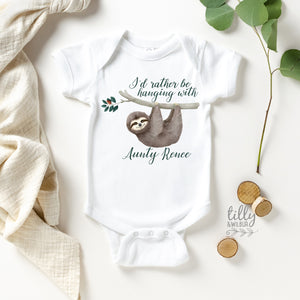 I'd Rather Be Hanging With Aunty Personalised Sloth Baby Bodysuit, New Baby Gift, Newborn Baby Gift, Baby Shower Gift, Niece Or Nephew Gift