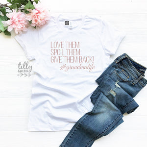 Love Them Spoil Them Give Them Back Grandma Life Shirt, Grandma Shirt, Grandma Gift, Christmas Gift for Grandma, Pregnancy Announcement Tee