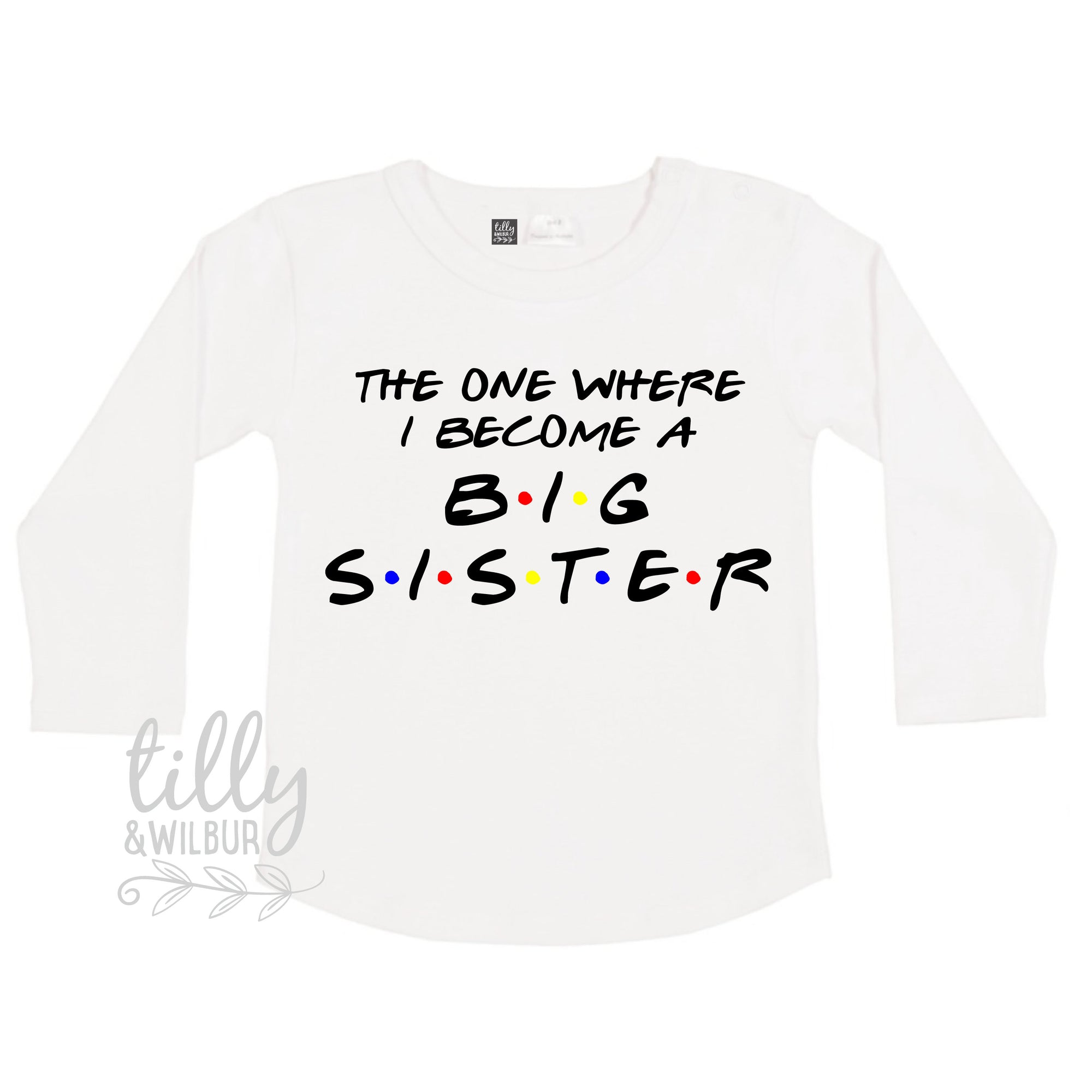 The One Where I Become A Big Sister T-Shirt, Big Sister Friends T-Shirt, I'm Going To Be A Big Sister T-Shirt, Pregnancy Announcement TShirt