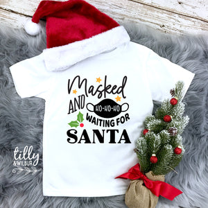 Masked And Waiting For Santa Christmas T-Shirt For Kids Quarantine Christmas T-Shirt, Kid's Christmas Gift, Self Isolating Christmas T-Shirt