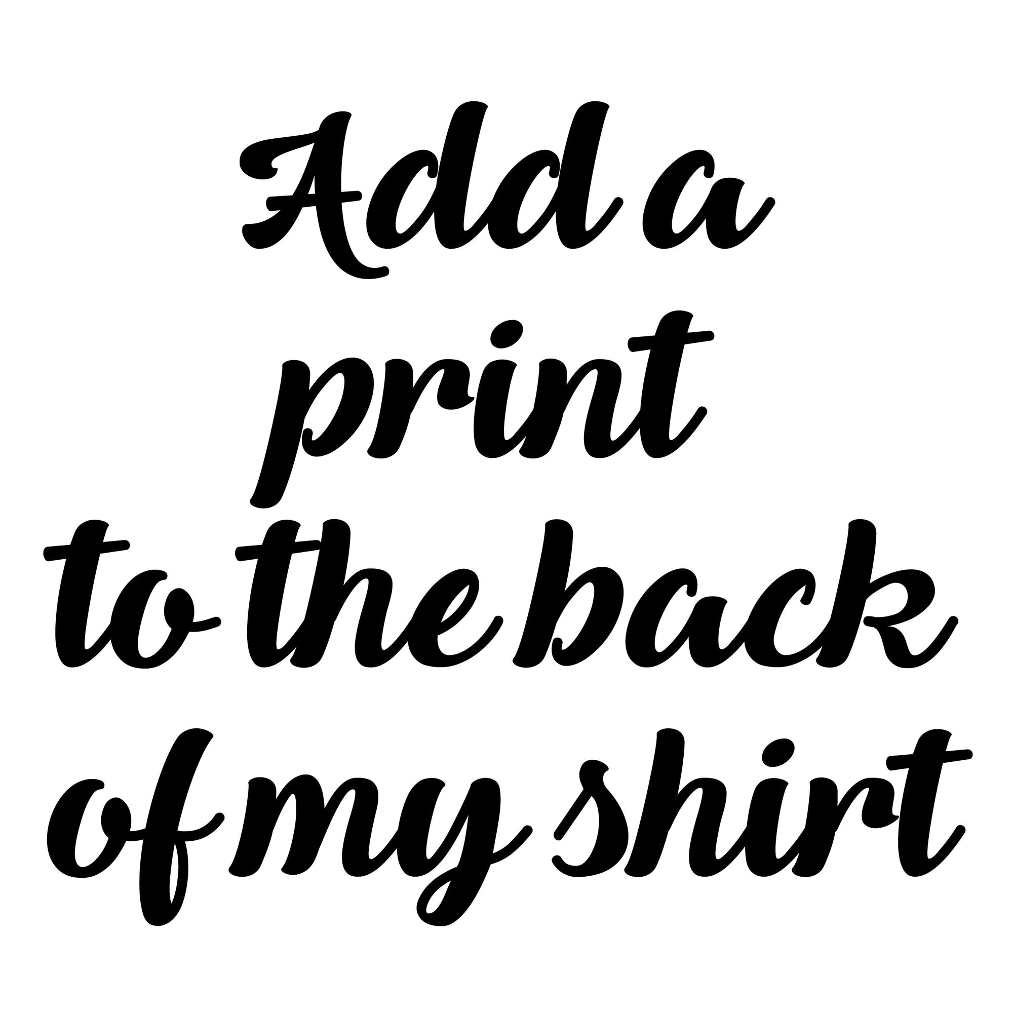 Add a print to the back of my shirt