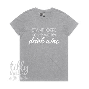 Stanthorpe Save Water Drink Wine Women's Tee