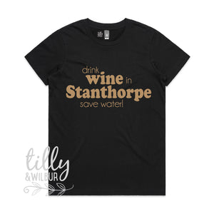 Drink Wine In Stanthorpe Save Water Women's Tee