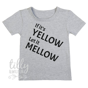 If It's Yellow Let It Mellow Boy's T-Shirt