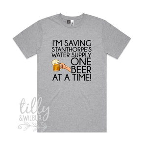 I'm Saving Stanthorpe's Water Supply One Beer At A Time Men's Tee