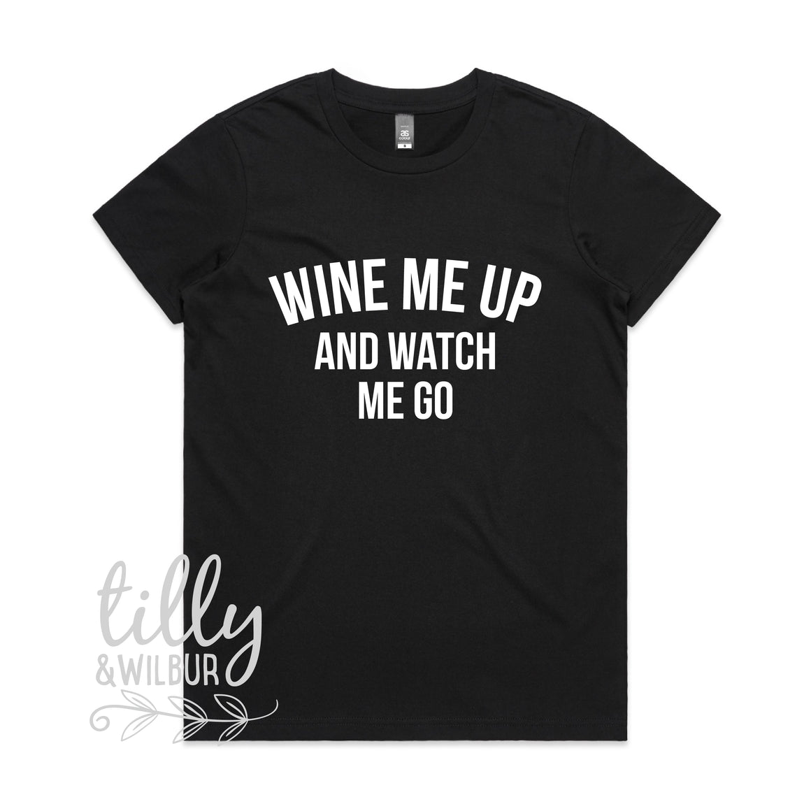 Wine Me Up And Watch Me Go Women's T-Shirt
