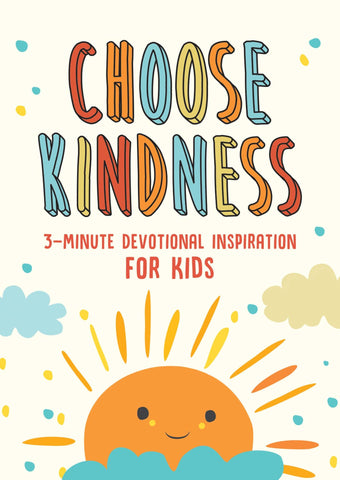 Choose Kindness 3 Minute Kids Devotional