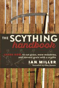The Scything Handbook by Ian Miller