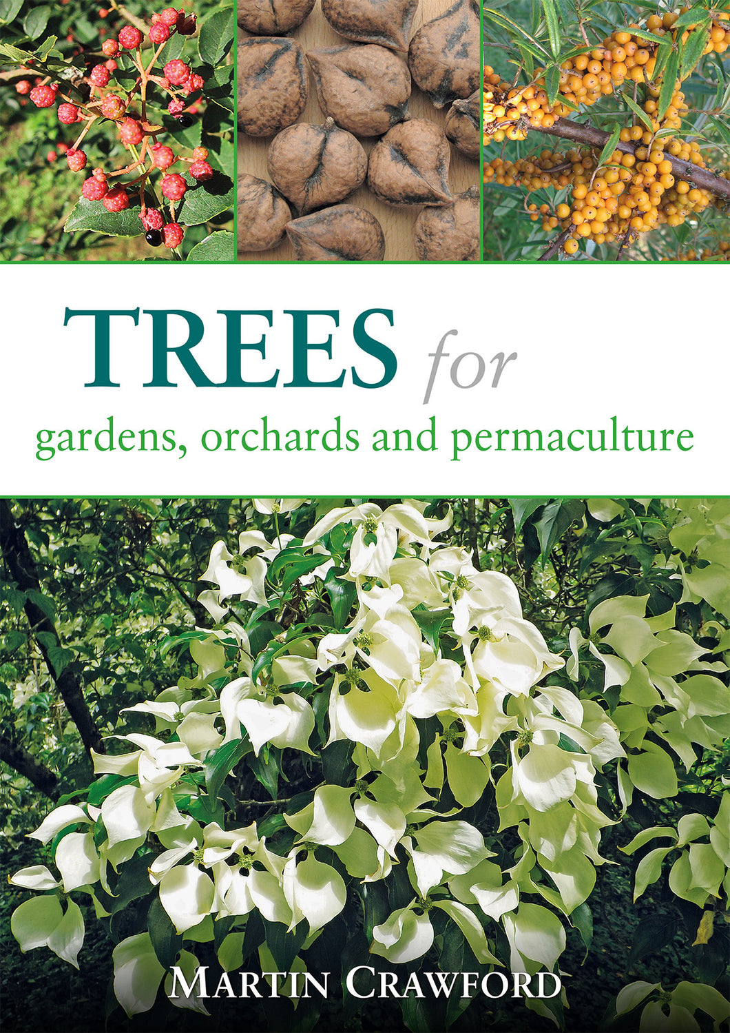 Trees for Gardens, Orchards, and Permaculture by Martin Crawford
