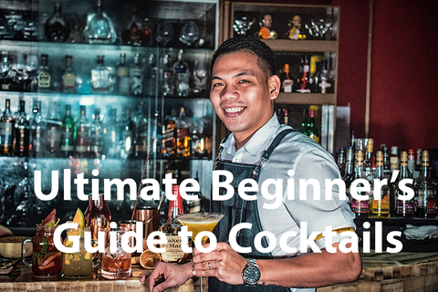 ultimate Beginner's Guide to Cocktails