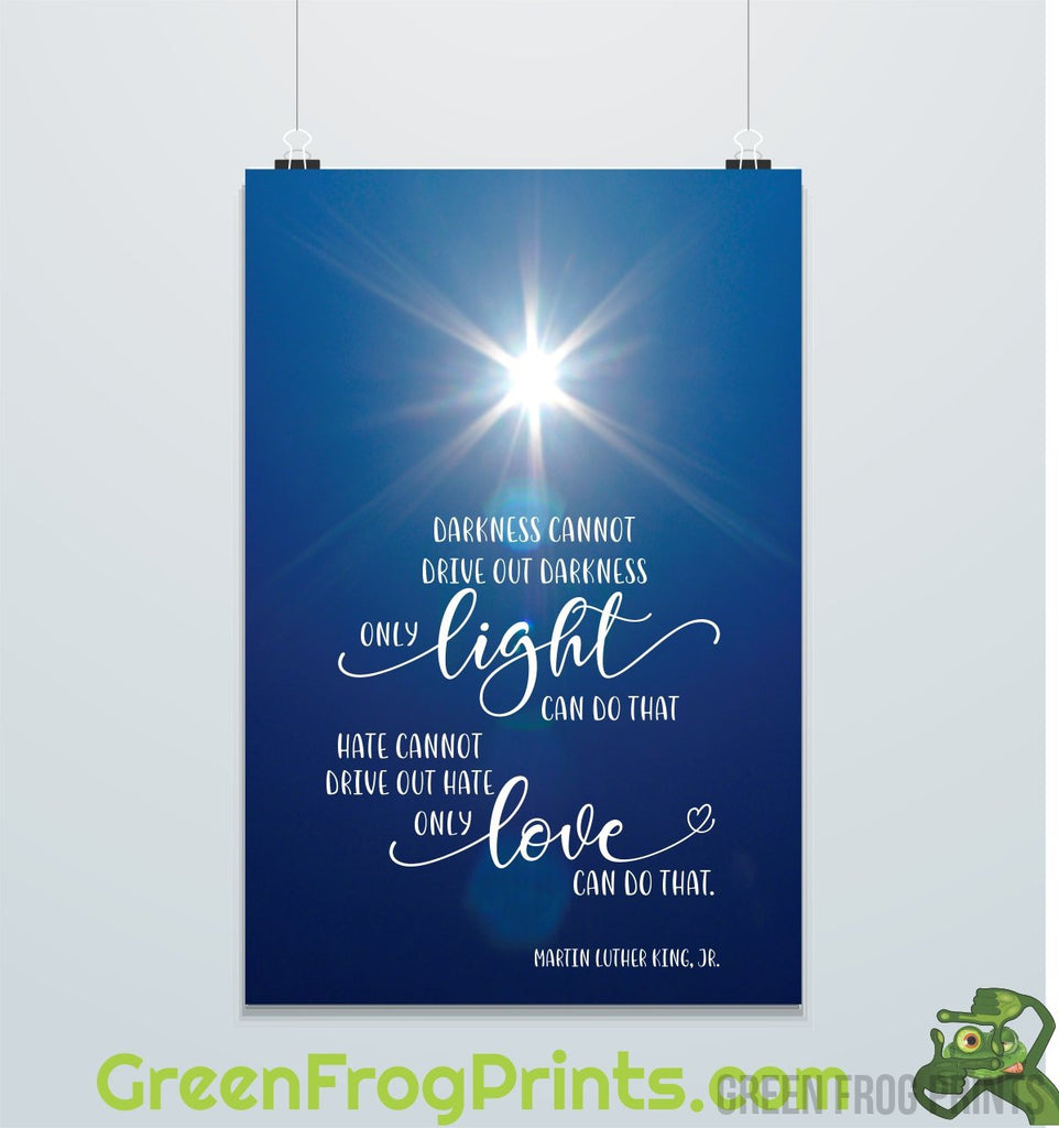 Darkness & Light Hate & Love Quote | Inspirational Martin Luther King Jr. Poster Art Print