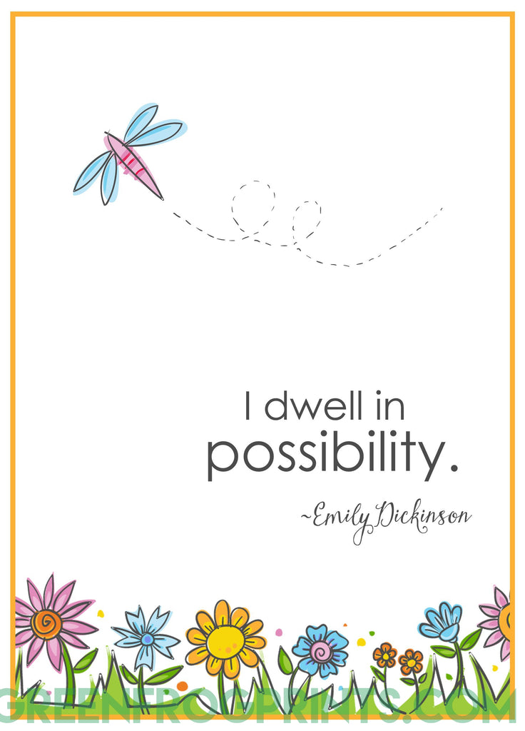 I dwell in possibility. ~Emily Dickinson | Cute Girls Room Poster Print