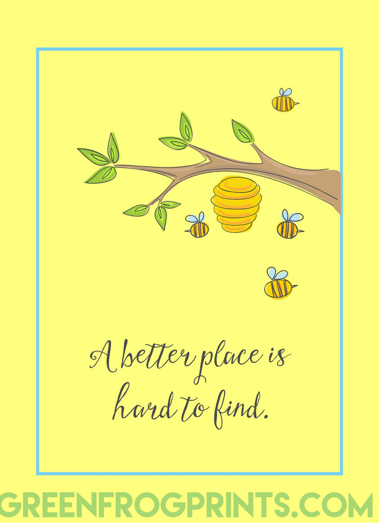A better place is hard to find | Cute Honey Bee Poster Print