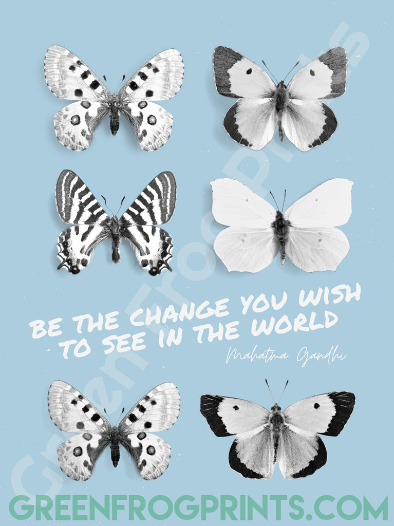 Be The Change You Wish To See In The World - Ghandi Quote | Poster Print